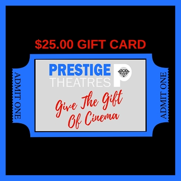 $25 Gift Card to any Prestige Theatres